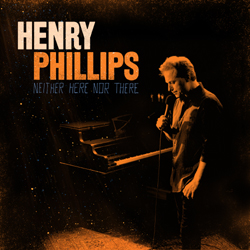 Henry Phillips - Neither Here Nor There.jpeg